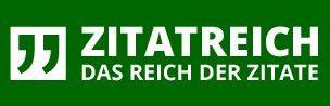 Zitatreich.de :: Das Reich der Zitate